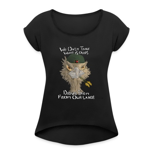 We Only Take what is Ours- Transparent Background - Women's Roll Cuff T-Shirt