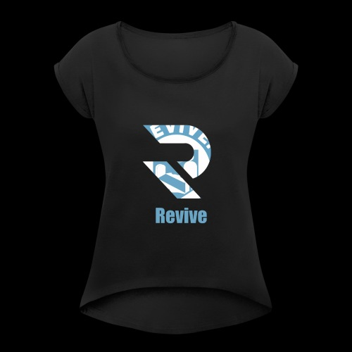 Rise Revive - Women's Roll Cuff T-Shirt