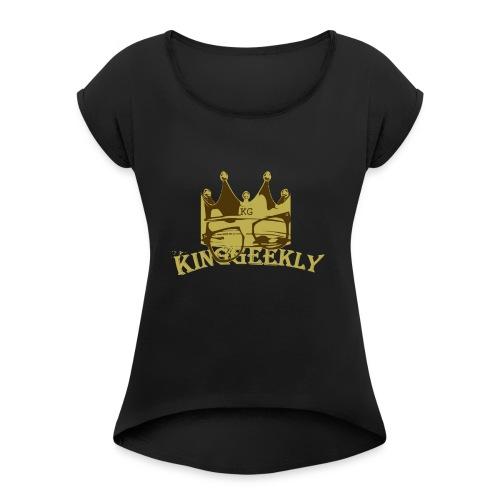 KingGeekly Gold - Women's Roll Cuff T-Shirt