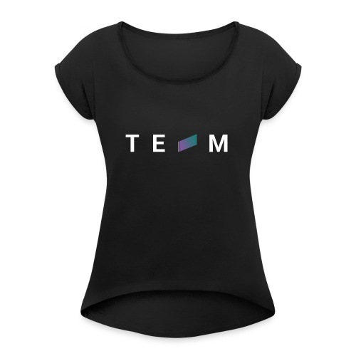 Join The Team - Women's Roll Cuff T-Shirt