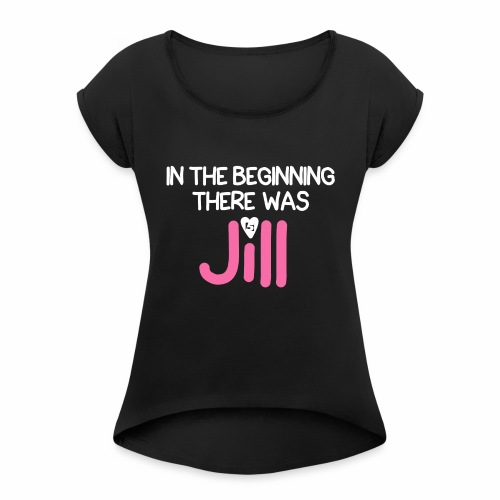 Women's In the beginning there was House Shirt - Women's Roll Cuff T-Shirt
