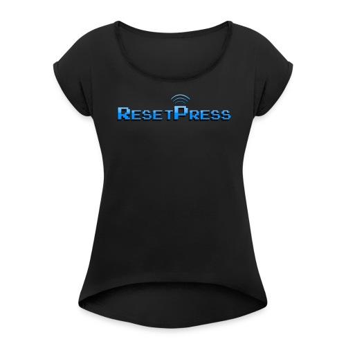 The ResetPress logo - Women's Roll Cuff T-Shirt