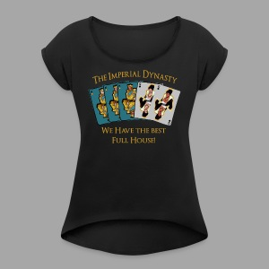The Imperial Dynasty's Full House - Women's Roll Cuff T-Shirt