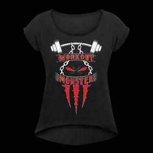 Workout Monster - Women's Roll Cuff T-Shirt