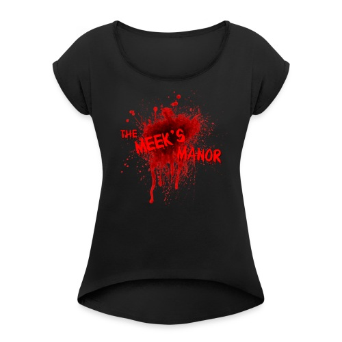 The Meek's Manor Haunted House - Women's Roll Cuff T-Shirt