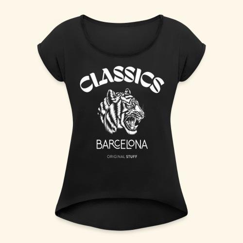 tiger classic barcelona original stuff - Women's Roll Cuff T-Shirt