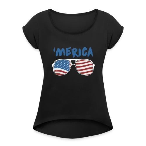 Merica 4th of July - Women's Roll Cuff T-Shirt