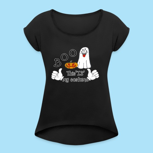 Boo This is My Costume - Women's Roll Cuff T-Shirt