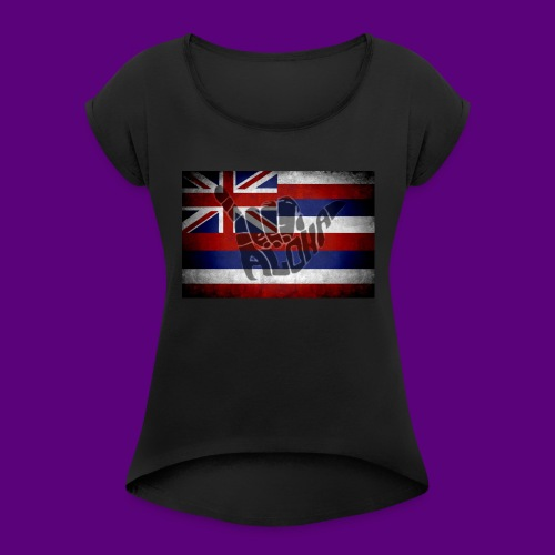 Aloha Shaka - Women's Roll Cuff T-Shirt
