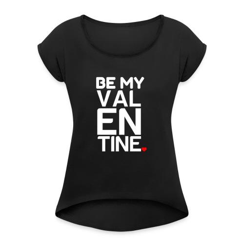 VALENTINE DAY - Women's Roll Cuff T-Shirt