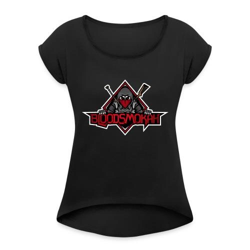 Bloodsmokah T-Shirt - Women's Roll Cuff T-Shirt