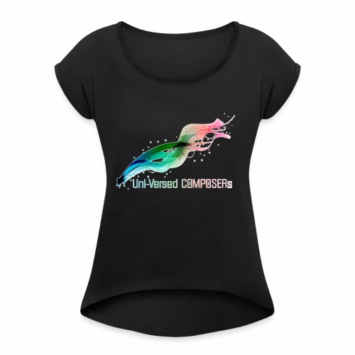 Uni-Versed COMPOSERs - Women's Roll Cuff T-Shirt