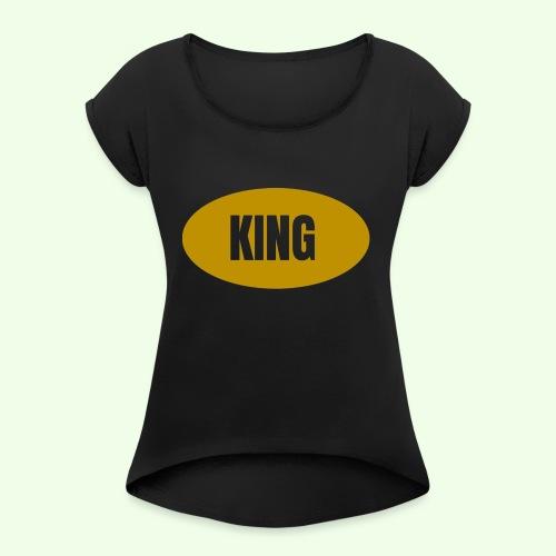 Drake King Design - Women's Roll Cuff T-Shirt