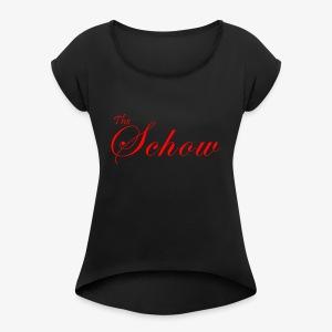 schow - Women's Roll Cuff T-Shirt