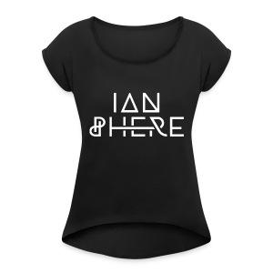 Ian Phere Apparel - Women's Roll Cuff T-Shirt