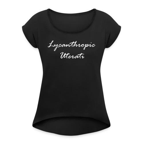Lycanthropic Uterati - Women's Roll Cuff T-Shirt
