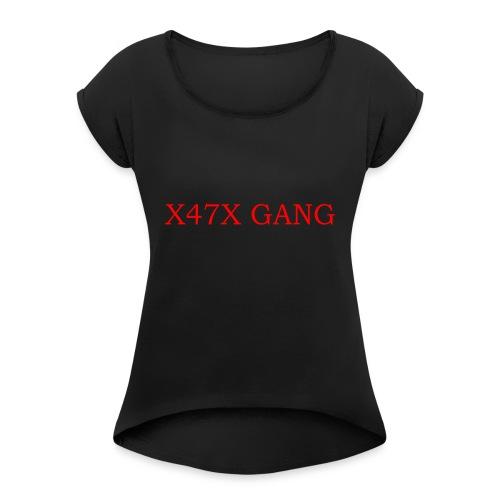 X47X GANNNGGGGG - Women's Roll Cuff T-Shirt