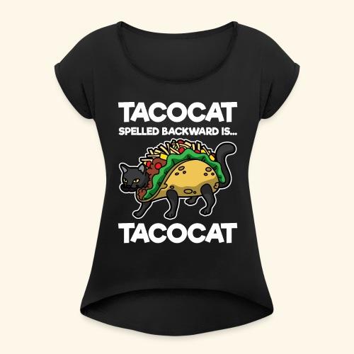 Tacocat is Tacocat - Women's Roll Cuff T-Shirt