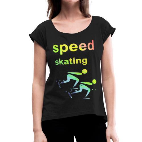 speed skating Winter Games 2reborn - Women's Roll Cuff T-Shirt