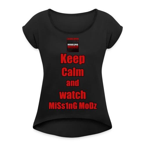 MiSs1nG MoDz Custom Design - Women's Roll Cuff T-Shirt