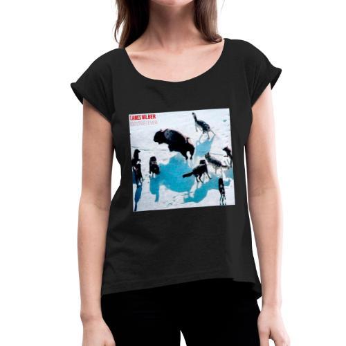 T. James Wilber - Women's Roll Cuff T-Shirt