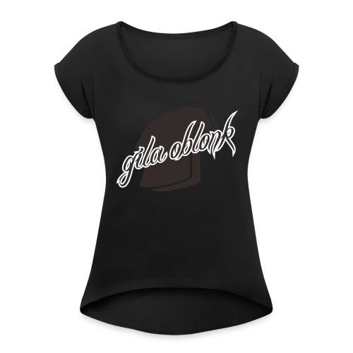 GilaOblonk - Women's Roll Cuff T-Shirt