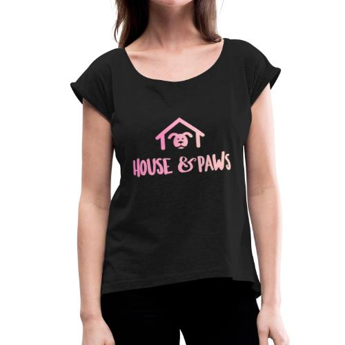 House & Paws Design - Women's Roll Cuff T-Shirt