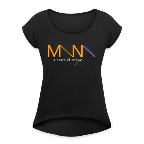 Mana Moment Logo - Women's Roll Cuff T-Shirt