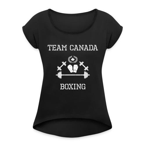 Team Canada Boxing - Women's Roll Cuff T-Shirt