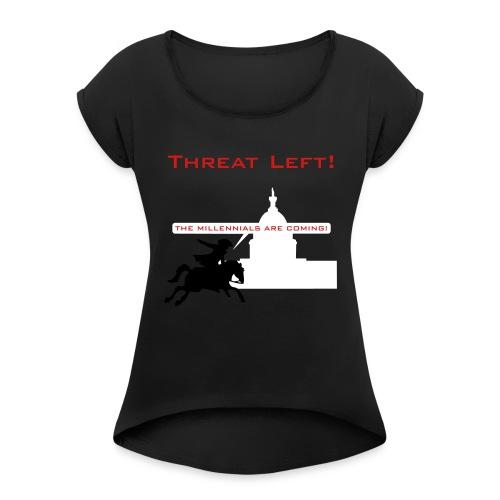 The Millennials Are Coming! - Women's Roll Cuff T-Shirt