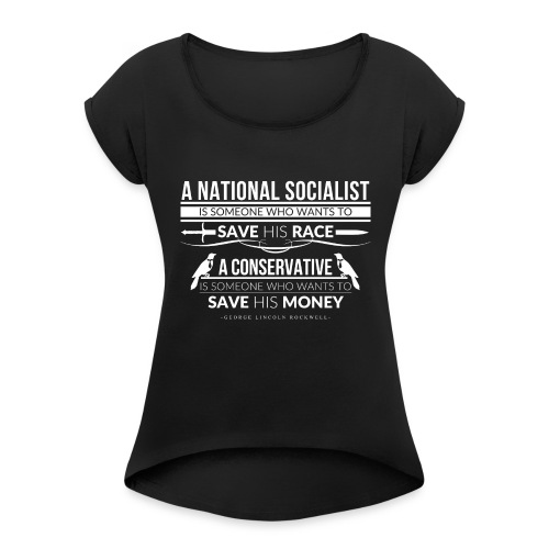 A National Socialist - Women's Roll Cuff T-Shirt