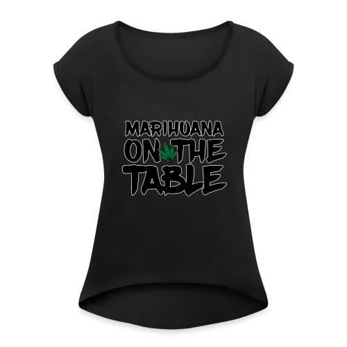 MARIHUANA - Women's Roll Cuff T-Shirt