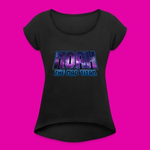 Noah The Mad Titan - Women's Roll Cuff T-Shirt