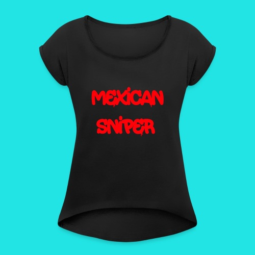 Mexican Sniper Graffiti - Women's Roll Cuff T-Shirt