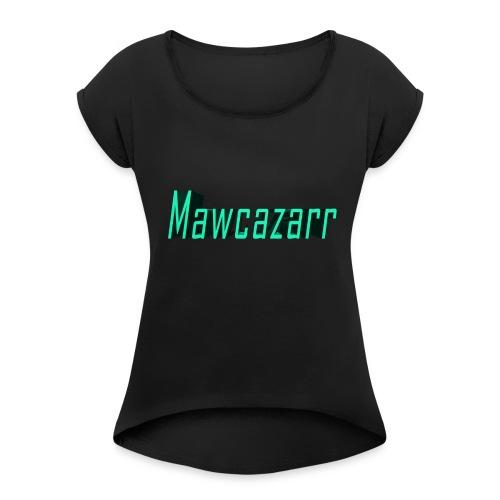 Mawcazarr - Women's Roll Cuff T-Shirt