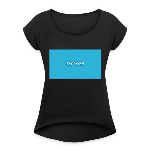 Ray Ayham - Women's Roll Cuff T-Shirt