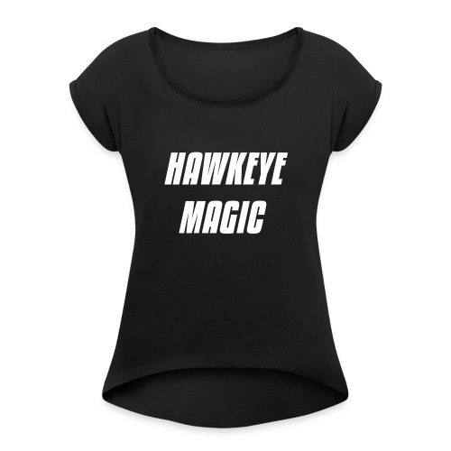 HAWKEYE MAGIC T SHIRT - Women's Roll Cuff T-Shirt