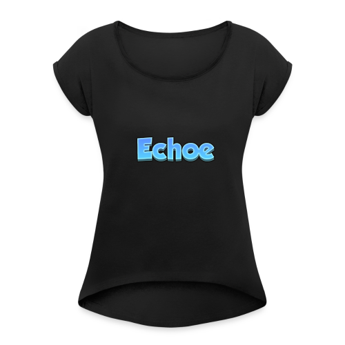 Echoe's Text Logo - Women's Roll Cuff T-Shirt