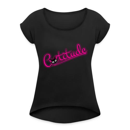 Catitude - Women's Roll Cuff T-Shirt