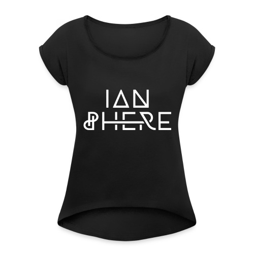 Ian Phere Apparel - Women's Roll Cuff T-Shirt