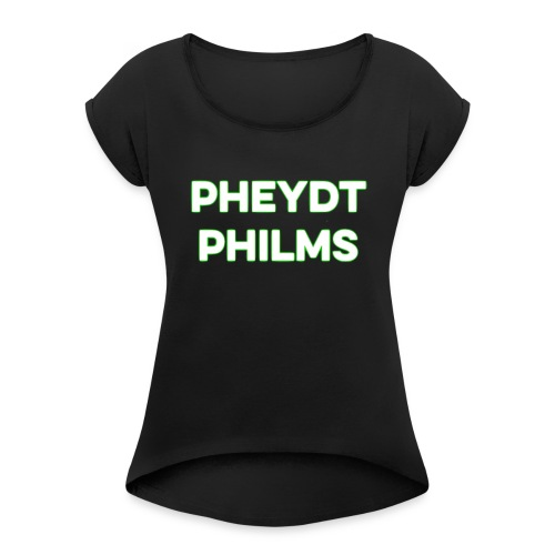 Pheydt Philms Merch - Women's Roll Cuff T-Shirt