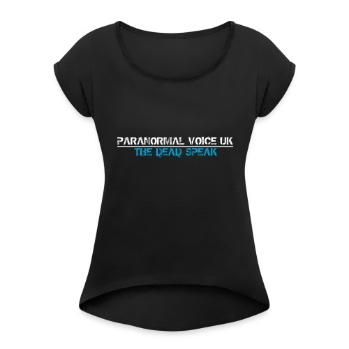 PARANORMAL VOICE UK +SIZE HOODY - Women's Roll Cuff T-Shirt