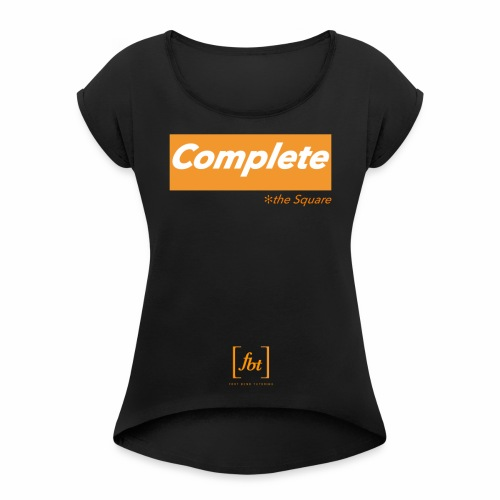 Complete the Square [fbt] - Women's Roll Cuff T-Shirt