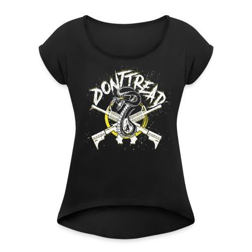 Don't Tread - Women's Roll Cuff T-Shirt