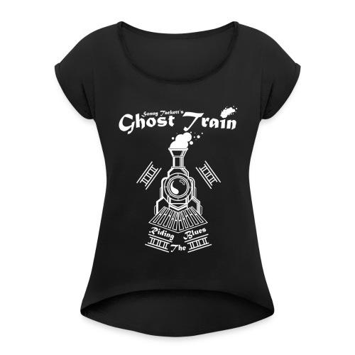 SonnyTackett'sGhostTrain - Women's Roll Cuff T-Shirt