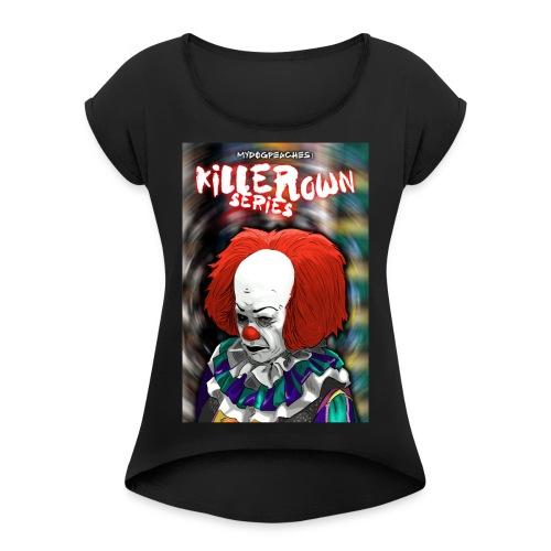 clown series - Women's Roll Cuff T-Shirt
