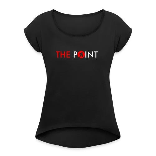 ThePoint - Women's Roll Cuff T-Shirt