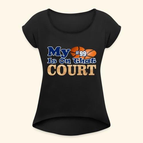 HEART IS ON COURT99 - Women's Roll Cuff T-Shirt
