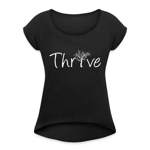 Thrive - Women's Roll Cuff T-Shirt