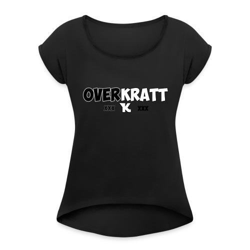 overkratt words and logo - Women's Roll Cuff T-Shirt